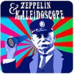Zeppelin & Kaleidoscope
